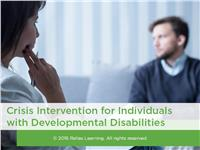 Crisis Intervention for Individuals with Developmental Disabilities