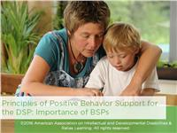 Principles of Positive Behavior Support for DSPs Part 4: Importance of BSPs