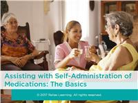Assisting with Self-Administration of Medications: The Basics